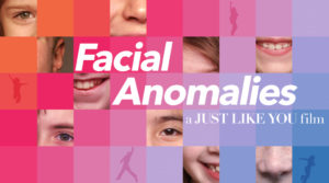 Just Like You - Facial Anomalies Movie